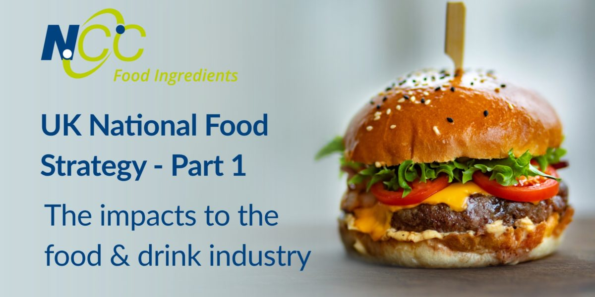 UK National Food Strategy – The impacts to the food & drink industry