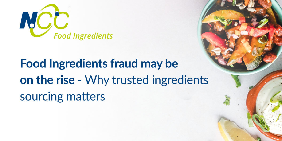 Food Ingredients fraud may be on the rise – Why trusted ingredients sourcing matters